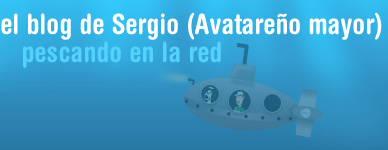el blog de Sergio (Avatareo Mayor), pescando en la red